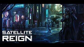 Indécouverte - Satellite Reign [Gameplay FR]