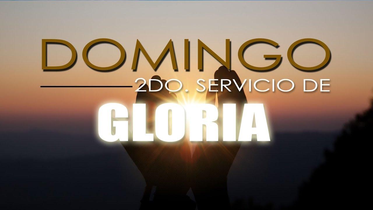 SEGUNDO SERVICIO DE GLORIA. DOMINGO 05-07-2020