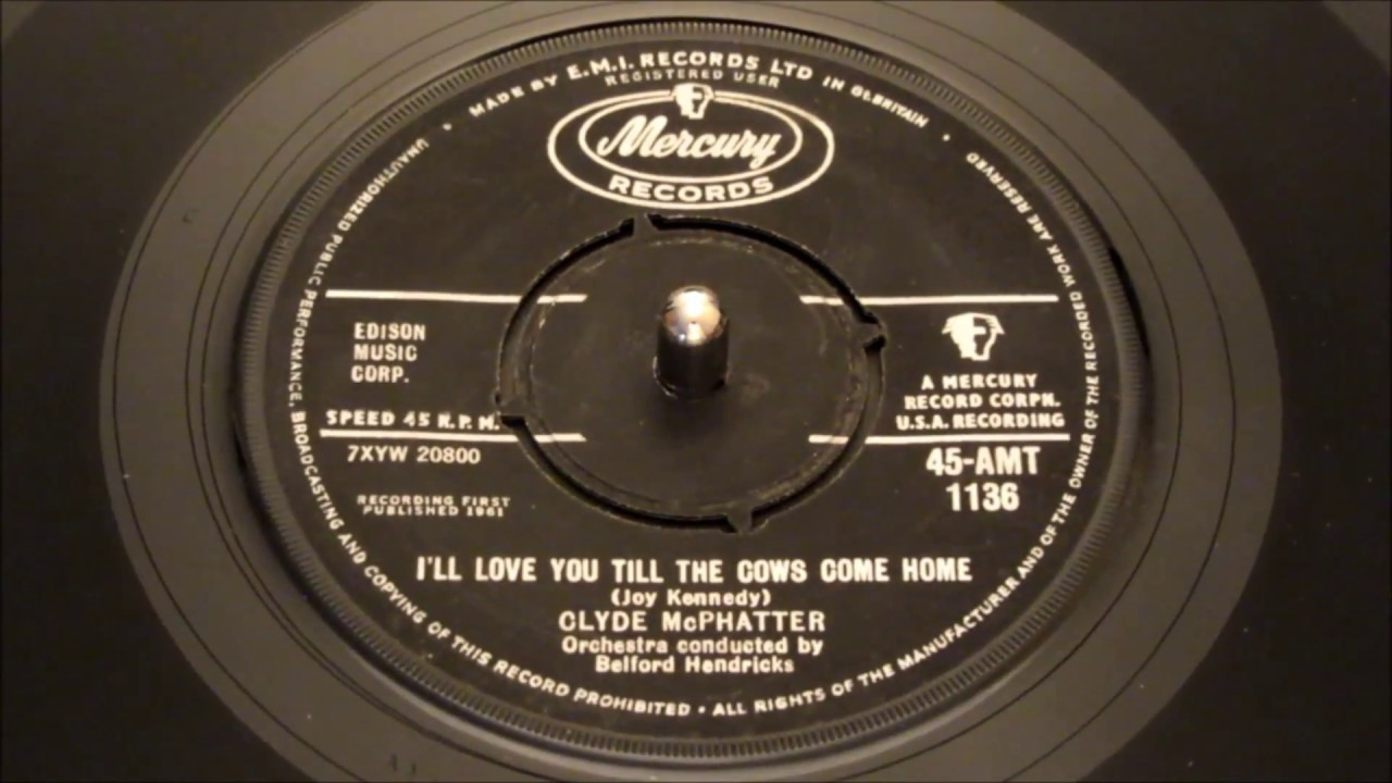 Download Clyde McPhatter - I'll Love You Till The Cows Come Home ...