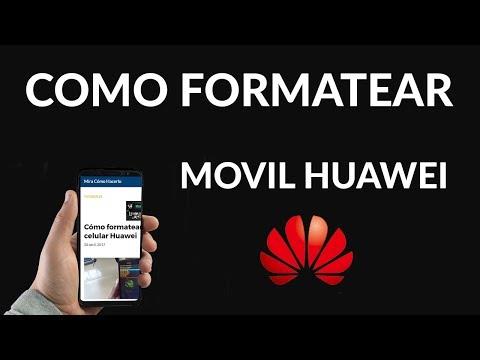 Cómo Formatear un Celular Huawei