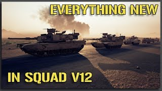 EVERYTHING NEW in SQUAD v12 (NEW TANKS, WEAPONS, and MECHANICS!) - 40v40 Squad Gameplay