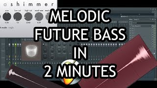 MAKE MELODIC FUTURE BASS IN 2 MINUTES [FL STUDIO]