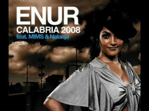 Enur ft Natasja & Mims  Calabria 2007 Remix