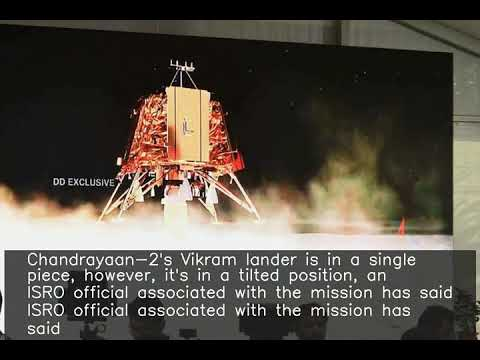 Vikram lander is in a single piece but in a tilted position: ISRO official