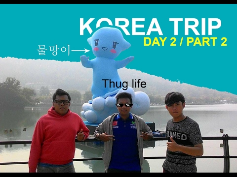 DAEGU TRIP :  KORLAYSIA TRAVELOGUE/DAY2/PART2. KOREA TRIP