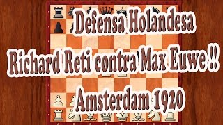 Ajedrez chess Defensa Holandesa Richard Reti contra Max Euwe Amsterdam 1920. Chess