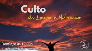 Culto de Louvor e Adoração - IP Bairro de Fátima 15/11/2020.