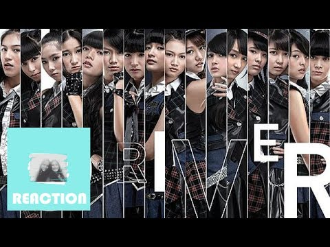 JKT48 - River MV Reaction