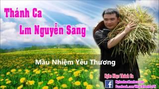 Thánh Ca | Mầu Nhiệm Yêu Thương - Lm Nguyễn Sang