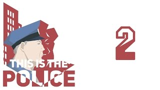 This is the Police - Gameplay Walkthrough - Terrible Officers - Part 2
