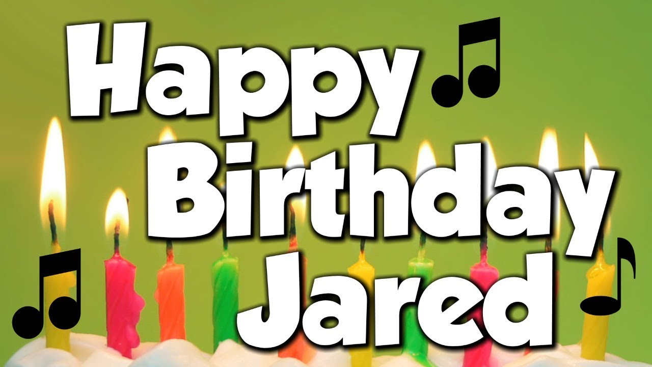 Just Stopping By To Say Happy Birthday: Happy Birthday Jared! A Happy Birthday Song!
