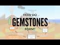 How Do Gemstones Form?