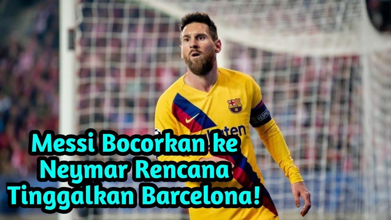 Berita Bola Terbaru! Messi Bocorkan Ke Neymar Rencananya ...
