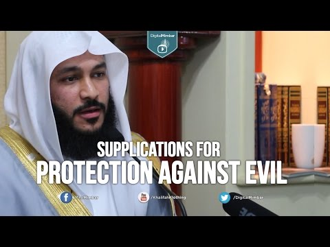 Supplications for Protection Against Evil - Qari Abdur Rahman Al-Ossi (Saudi Arabia)