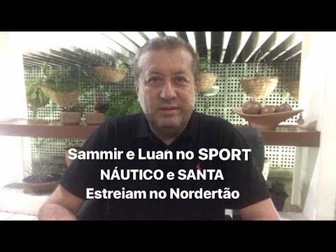 Sammir e Luan no SPORT e NÁUTICO e SANTA CRUZ estreiam na COPA DO NE!