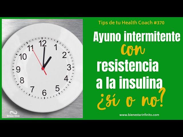 Ayuno intermitente con resistencia a la insulina ¿si o no?