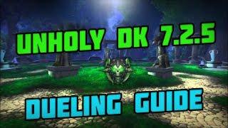 WoW Legion 7.2.5 PvP Unholy DK 1v1 Dueling Guide