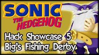 Sonic Hack Showcase 5 - Big