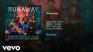 Sebastián Yatra, Daddy Yankee, Natti Natasha - Runaway (Audio) | runaway jonas brothers