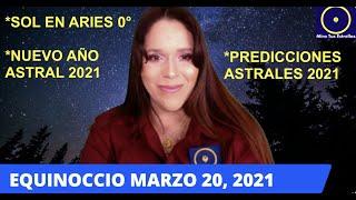 EQUINOCCIO - SOL EN ARIES 0° - - NUEVO AÑO ASTRAL 2021 - PREDICCIONES ASTRALES 2021