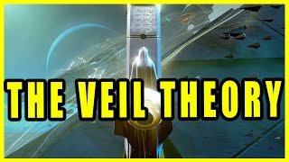 Why The Veil Are Coming to Destiny 2: Beyond Light (The Veil Theory)