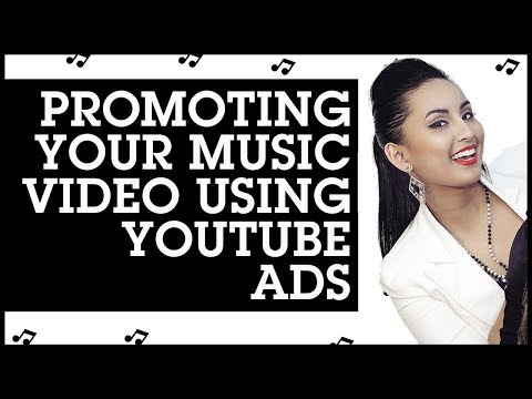 Promoting Your Music Video Using YouTube Ads: Step-by-Step Tutorial