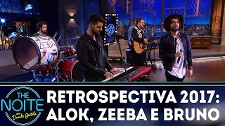 retrospectiva 2017 alok zeeba e bruno the noite 160118