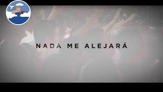 NADA ME ALEJARA - Cristo Vive Saltillo