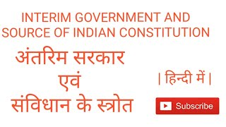 Interim government and source of indian constitution