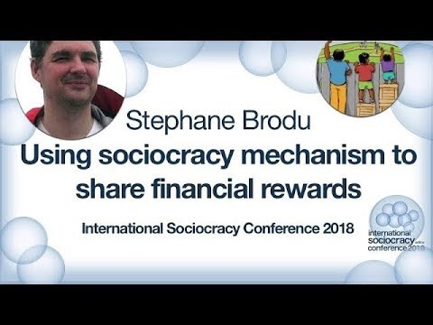 Using sociocracy mechanism to share financial rewards - Stephane Brodu