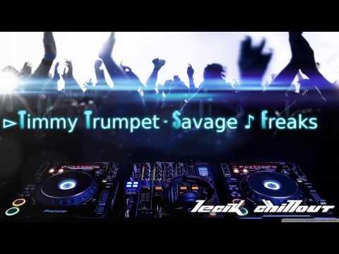 ►Timmy Trumpet - Savage - Freaks.mp3