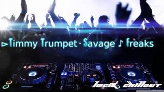 ►Timmy Trumpet - Savage - Freaks.mp3
