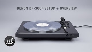 Denon DP-300F Turntable Setup + Overview by TurntableLab.com