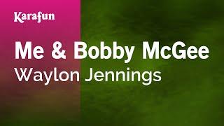 Karaoke Me & Bobby McGee - Waylon Jennings *