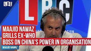 Maajid Nawaz grills former WHO chief on China's power over the organisation | LBC