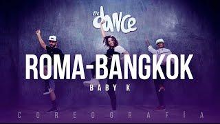 Roma-Bangkok - Baby K -   Coreografía - FitDance Life