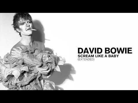 David Bowie - Scream Like a Baby (Extended)