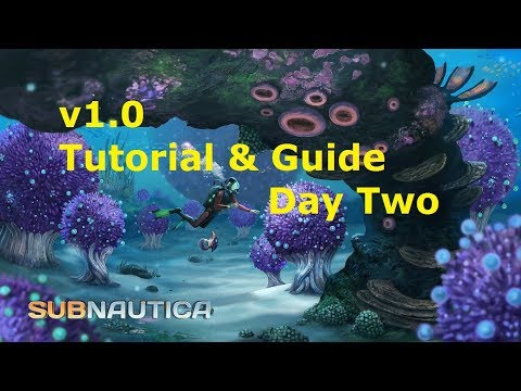 Subnautica V1.0 Tutorial Playthrough: Day 2 More Tools, Equipment & Water