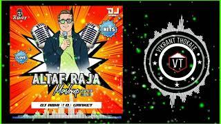 Altaf Raja Mashup 2019 (Remix) DJ Abhi G X DJ Sanket | Himanshu Jain | Altaf Raja Hits Songs
