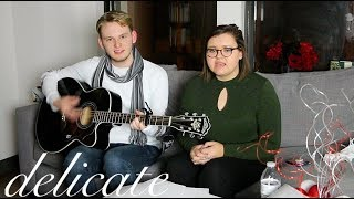 DELICATE - Taylor Swift Cover | Tiernan Reece & Jenna Clare