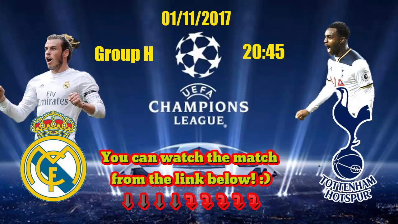 Live Stream Real Madrid Vs Tottenham Hotspur Group H 01112017