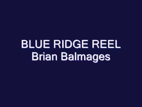 Blue Ridge Reel Brian Balmages