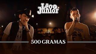 Léo e Júnior - 500 Gramas (Videoclipe Oficial)