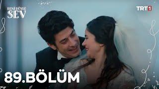 Beni Böyle Sev - 89.Bölüm (HD)