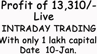 Live trading video 13k profit of trading   Intraday live trading   profits with in 1 hour 10-JAN