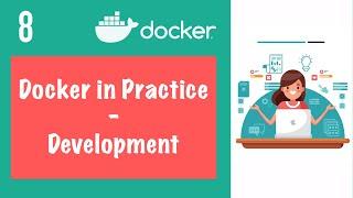 Developing with Docker - Docker in Practice    Docker Tutorial 8