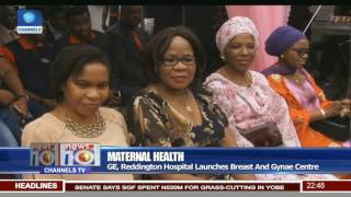 Maternal Health: GE, Reddington Hospital Launches Breast And Gynae Centre