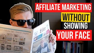 Best Way to Make Money With AFFILIATE Marketing WITHOUT Showing Your Face