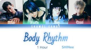 SHINee (샤이니) - Body Rhythm Lyrics 1 Hour Version (Color Coded Lyrics Eng/Rom/Han)
