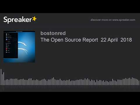 The Open Source Report  22 April  2018